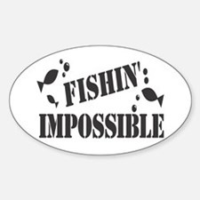 Fishin' Impossible Oval Decal