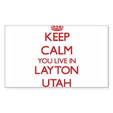 Keep calm you live in Layton Utah Decal