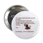 "Caffeine mantra 2.25"" Button (10 pack)"