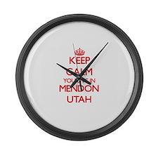Keep calm you live in Mendon Utah Large Wall Clock