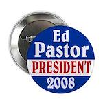 Ed Pastor President 2008 Button