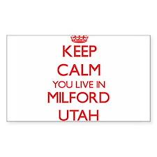 Keep calm you live in Milford Utah Decal