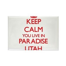 Keep calm you live in Paradise Utah Magnets