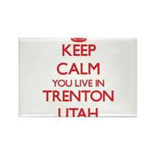 Keep calm you live in Trenton Utah Magnets
