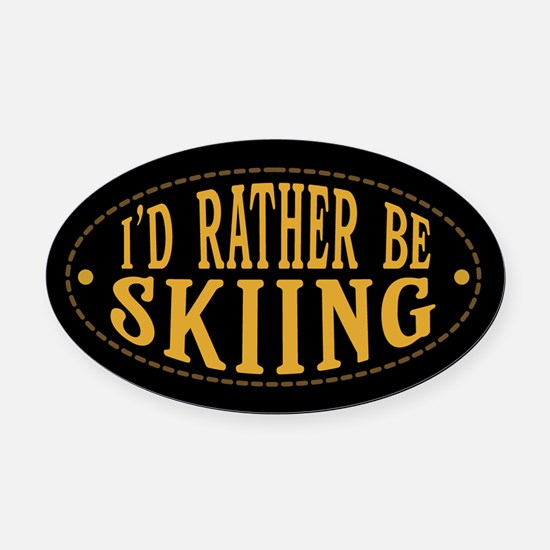 I'd Rather Be Skiing Oval Car Magnet
