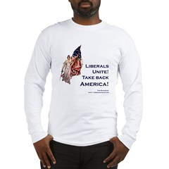 Liberals Unite Long Sleeve T-Shirt