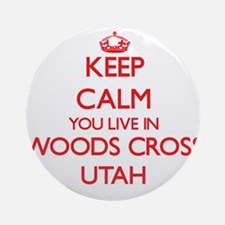 Keep calm you live in Woods Cross Ornament (Round)