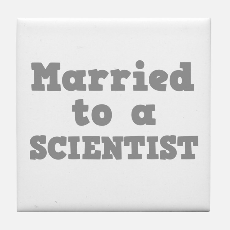 Married to a Scientist Tile Coaster