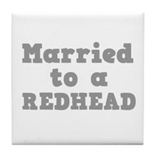 Married to a Redhead Tile Coaster