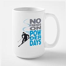 No Friends On Powder Days Mugs