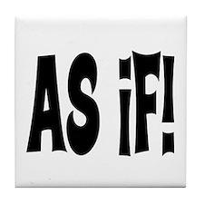 AS IF? Tile Coaster