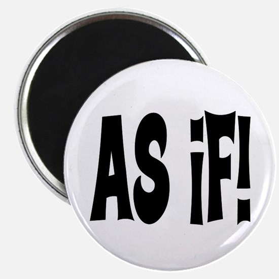 """AS IF? 2.25"""" Magnet (10 pack)"""