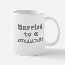 Married to a Psychiatrist Mug