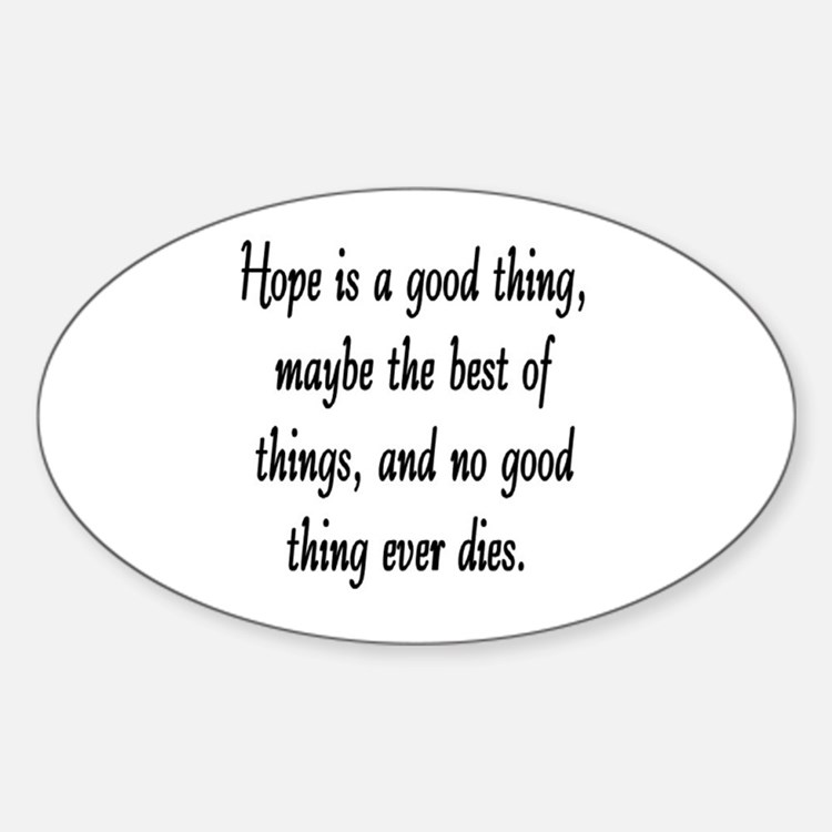 HOPE IS A GOOD THING Decal