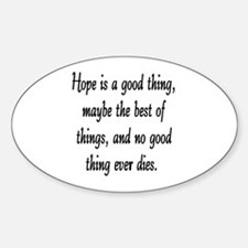 HOPE IS A GOOD THING Stickers