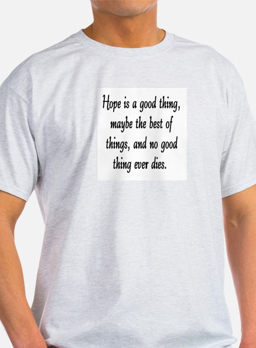 HOPE IS A GOOD THING T-Shirt