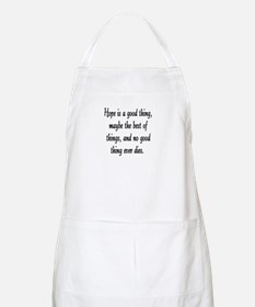 HOPE IS A GOOD THING Apron