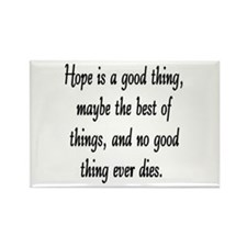 HOPE IS A GOOD THING Rectangle Magnet