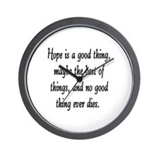 HOPE IS A GOOD THING Wall Clock