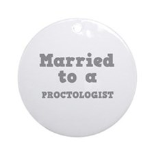 Married to a Proctologist Ornament (Round)