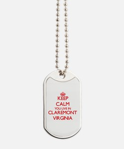 Keep calm you live in Claremont Virginia Dog Tags