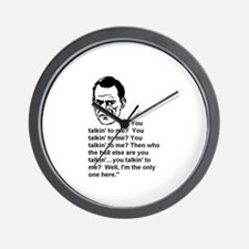 ARE YOU TALKIN' TO ME? Wall Clock