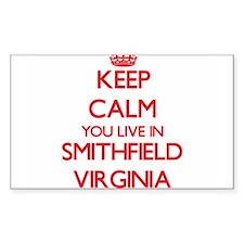 Keep calm you live in Smithfield Virginia Decal