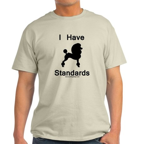 Poodle - I Have Standards Light T-Shirt