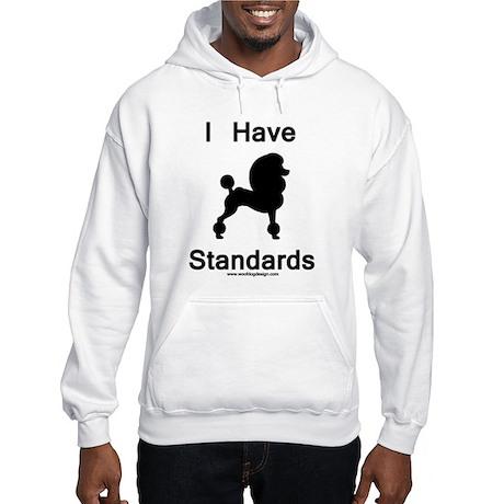 Poodle - I Have Standards Hooded Sweatshirt