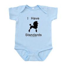Poodle - I Have Standards Infant Bodysuit