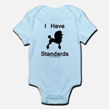 Poodle - I Have Standards Infant Bodysuit