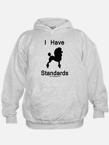 Poodle - I Have Standards Hoodie