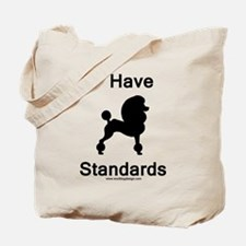 Poodle - I Have Standards Tote Bag