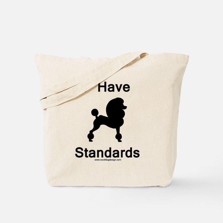 Poodle - I Have Standards Tote Bag