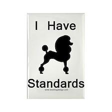 Poodle - I Have Standards Rectangle Magnet