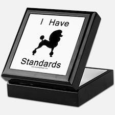 Poodle - I Have Standards Keepsake Box