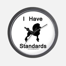 Poodle - I Have Standards Wall Clock
