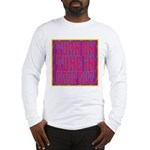 Turn On, Tune In, Drop Out Long Sleeve T-Shirt
