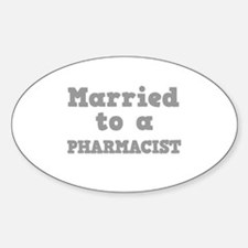 Married to a Pharmacist Oval Decal
