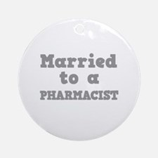 Married to a Pharmacist Ornament (Round)