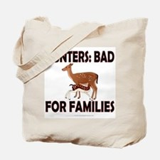Hunters: Bad for families Tote Bag