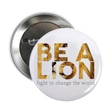 "Be A Lion 2.25"" Button"