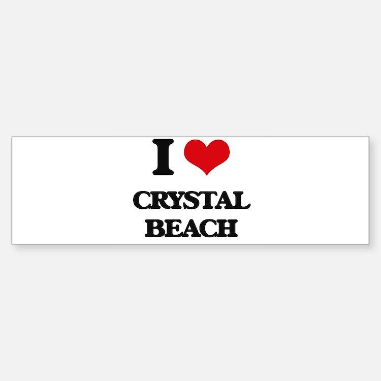 I Love Crystal Beach Bumper Bumper Bumper Sticker