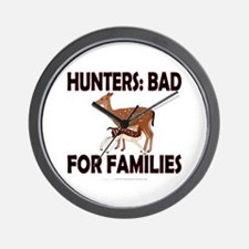 Hunters: Bad for families Wall Clock