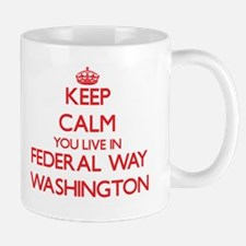 Keep calm you live in Federal Way Washington Mugs