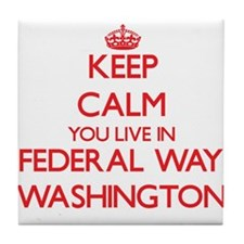 Keep calm you live in Federal Way Was Tile Coaster