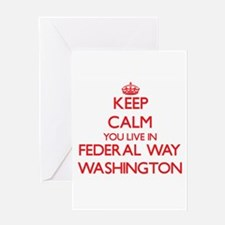 Keep calm you live in Federal Way W Greeting Cards