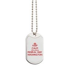 Keep calm you live in Federal Way Washing Dog Tags