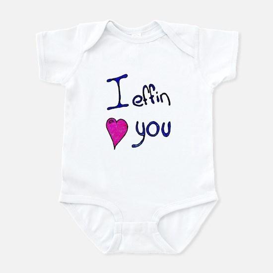 I effin love you Infant Bodysuit