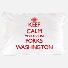 Keep calm you live in Forks Washington Pillow Case